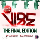 VIBE 1015 (2 HOUR SPECIAL) @TARIQDJT