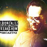 El Gonza Freak Show #2