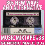 80s New Wave / Alternative Songs Mixtape Volume 38