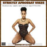 STRICTLY AFROBEATZS VIBZS HOSTED BY DJ SAY