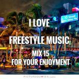 I Love Freestyle Music mix 15 2015 - DJ Carlos C4 Ramos