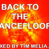 Back To The Dancefloor - Mixed By Tim Melia