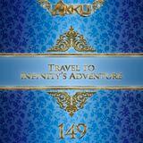 TRAVEL TO INFINITY'S ADVENTURE Episode 149