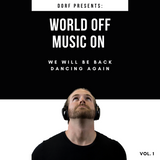 Dorf Presents: World Off Music On Vol. 1