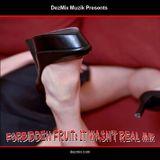 DJ DezMix :: Forbidden Fruit (It Wasn't Real Mix)