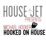 HOUSE JET PRESENTS: HOOKED ON HOUSE - MICHAEL HOOKER