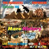 The Hoarders' Vinyl Emporium 186 - 'More History'