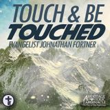 7-24-16 Touch & Be Touched - Jonathan Fortner