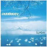 Grandaddy - Part 4