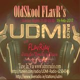 OldSkool FlavR's with FLavRjay on UDMI Radio. 19-Feb-17. Jungle93/97, Drum'n'Bass Old n New