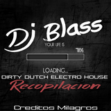 ►]PLAY Mix Dirty Dutch Electro House Recopilacion Dj Blass Oficial 2014 Descargas Free