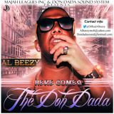 Don Dada Soundsystem presents AL BEEZY: Here Comes The Don Dada