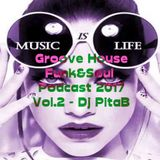Groove House Funk&Soul Podcast 2017 Vol.2 - Dj PitaB