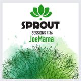 SPROUT SESSIONS-Volume 36-JOEMAMA