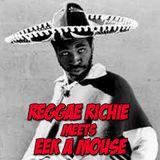 Reggae Richie Meets Eek A Mouse