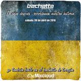 DJ Tocho @ Especial 11º Aniversario Cierre Bachatta (30-04-2016)