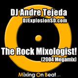 DJ Andre Tejeda - The Rock Mixologist (2004 Megamix)