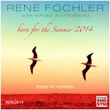 Fochler Soundsystem Pres. Born For The Summer 2014 (Part 2 - Mixed by Wahed Achterberg)