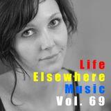 Life Elsewhere Music Vol 69