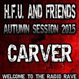 Carver @ Hard Force United And Friends (Autumn Session 2015)