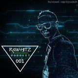 Rawhitz Podcast 001