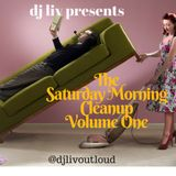Saturday Morning Cleanup Mix Vol 1