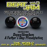 BEATJAM 3 - 2014 Dance Slow Jam - Father's Choice Mix by DJDennisDM