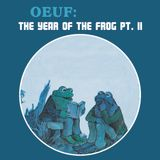 OEUF - The Year Of The Frog Part II