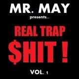 Mr. May presents... REAL TRAP $HIT!