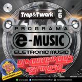 Set Programa e-music Trap & Twerk by DJ Marquinhos Espinosa