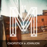 M11: Chopstick & Johnjon [Monologues.]