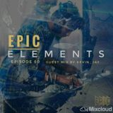 EPIC ELEMENTS EP60 Guest Mix By Kevin_Jay