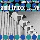 acid traxx -edition 26