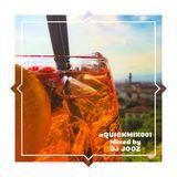 #QUICKMIX001 (Mixed by DJ Jooz)