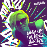 curlykills: Mash Up The Dance Mixtape