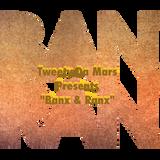 "Tweety Da Mars Presents ""Banx & Ranx"""