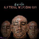GNAÏA - Astral Vision (Ep - 2015 Promo)