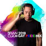 DJ BRIAN CUA 2018 GAY PRIDE MIX