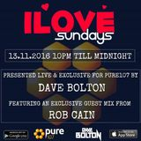 Dave Bolton - iLove Sunday's Feat. Guest Mix From Rob Cain Live On Pure 107 13.11.2016