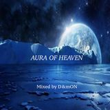 AURA OF HEAVEN (Mixed by D&mON)