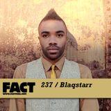 FACT Mix 237: Blaqstarr