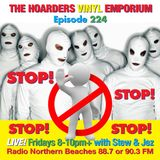 The Hoarders' Vinyl Emporium 224 - 'Stop'