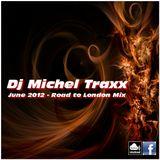 Dj Michel Traxx - June 2012 - Road to London Mix -
