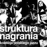 Felix – Struktura Nagrania (Kolekcja Polskiego Jazzu)