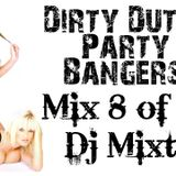 Dirty Dutch Party Bangers! [Mix 8 of 2011]