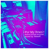 For My Brain- Mixed by NatasK