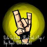 [Life Is Life] - [Rock lmL - Pop - Hip Hop]- [DJ Daniel5]