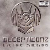 Decepticonz- Live from Cybertron