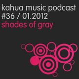 Kahua Music Podcast #36 - Shades Of Gray
