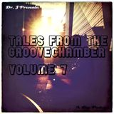 Dr. J Presents: Tales From The Groovechamber (Volume 7)